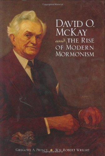 David-O-McKay-and-the-Rise-of-Modern-Mormonism-0