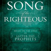 Song-of-the-Righteous-Music-in-the-Lives-of-Latter-Day-Prophets-0