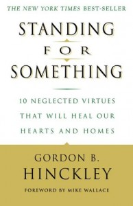 Standing-for-Something-10-Neglected-Virtues-That-Will-Heal-Our-Hearts-and-Homes-0