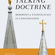 Talking-Doctrine-Mormons-and-Evangelicals-in-Conversation-0